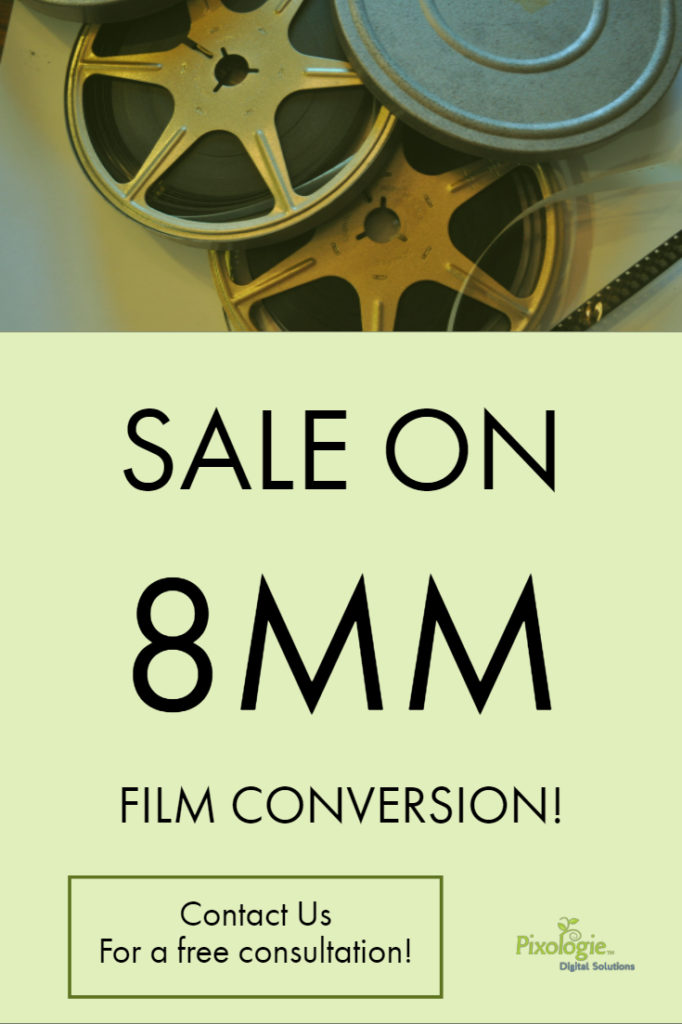 8mm Film Conversion Sale! - Pixologie Digital Solutions